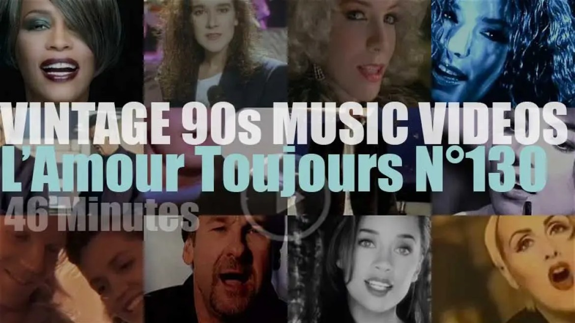 'L'Amour Toujours'  N°130 – Vintage 90s Music Videos
