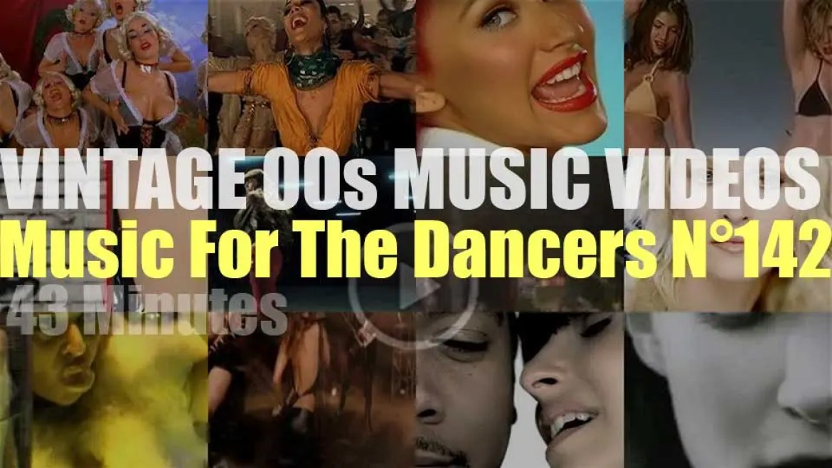 'Music For The Dancers' N°142 – Vintage 2000s Music Videos
