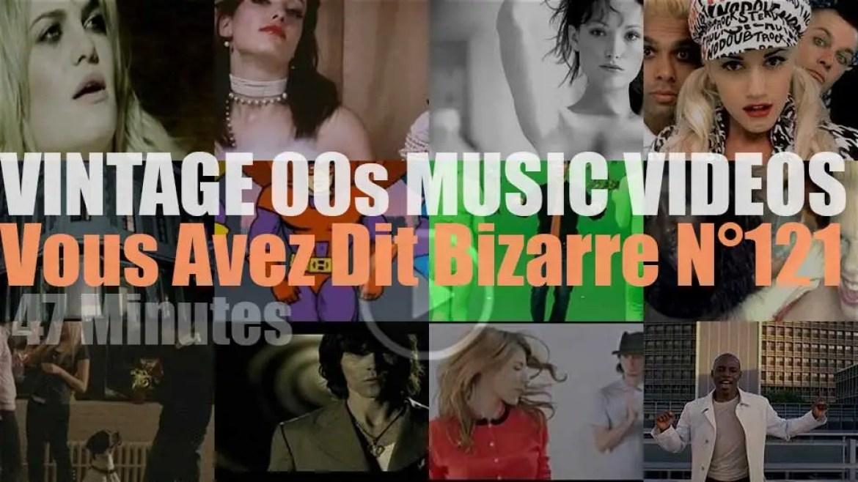'Vous Avez Dit Bizarre'  N°121 – Vintage 2000s Music Videos