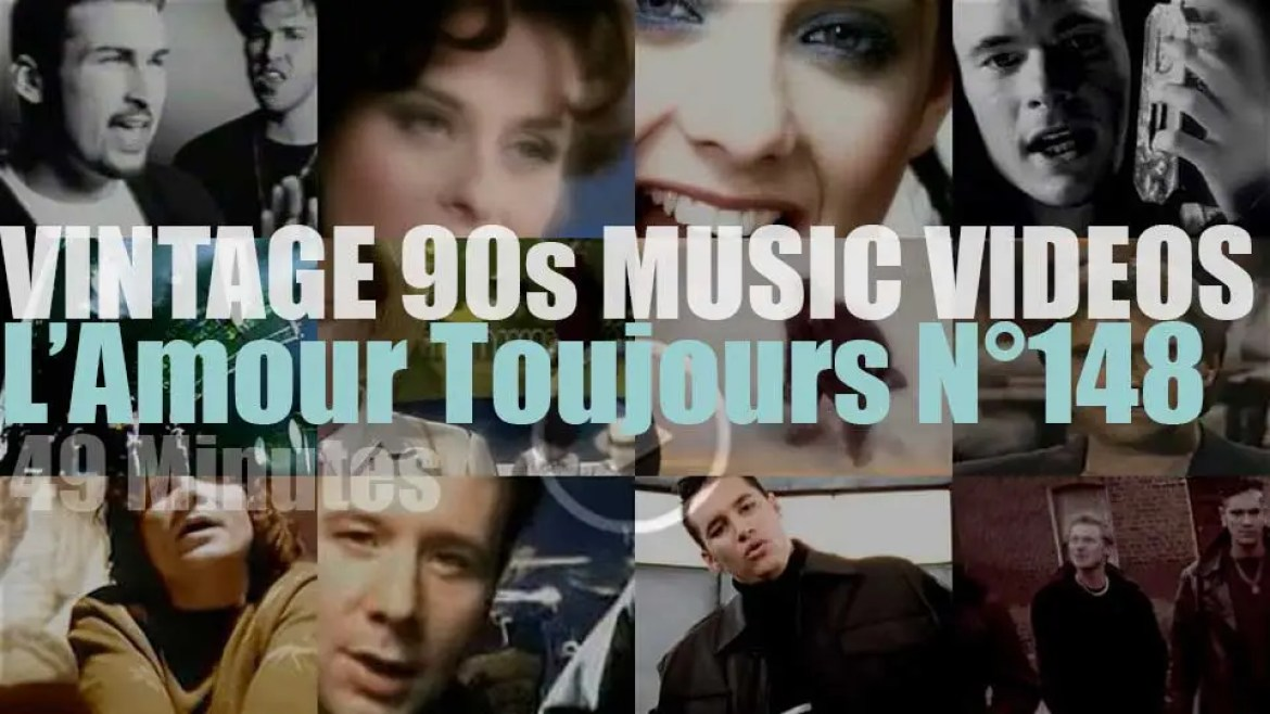 'L'Amour Toujours'  N°148 – Vintage 90s Music Videos