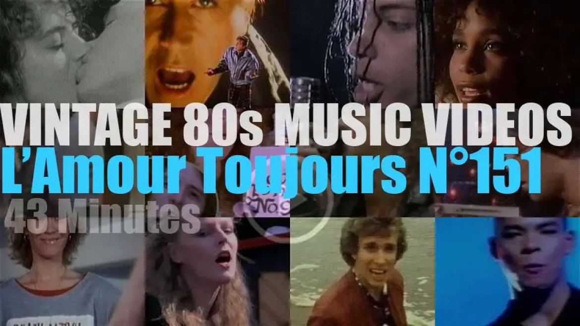 'L'Amour Toujours'  N°151 – Vintage 80s Music Videos