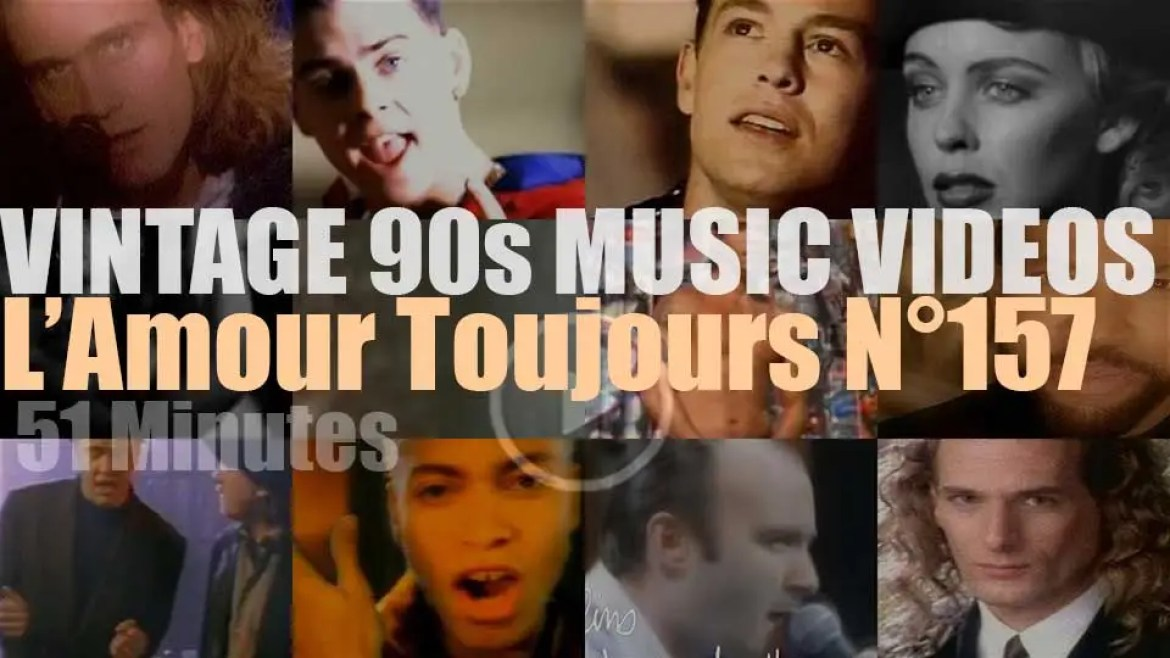 'L'Amour Toujours'  N°157 – Vintage 90s Music Videos