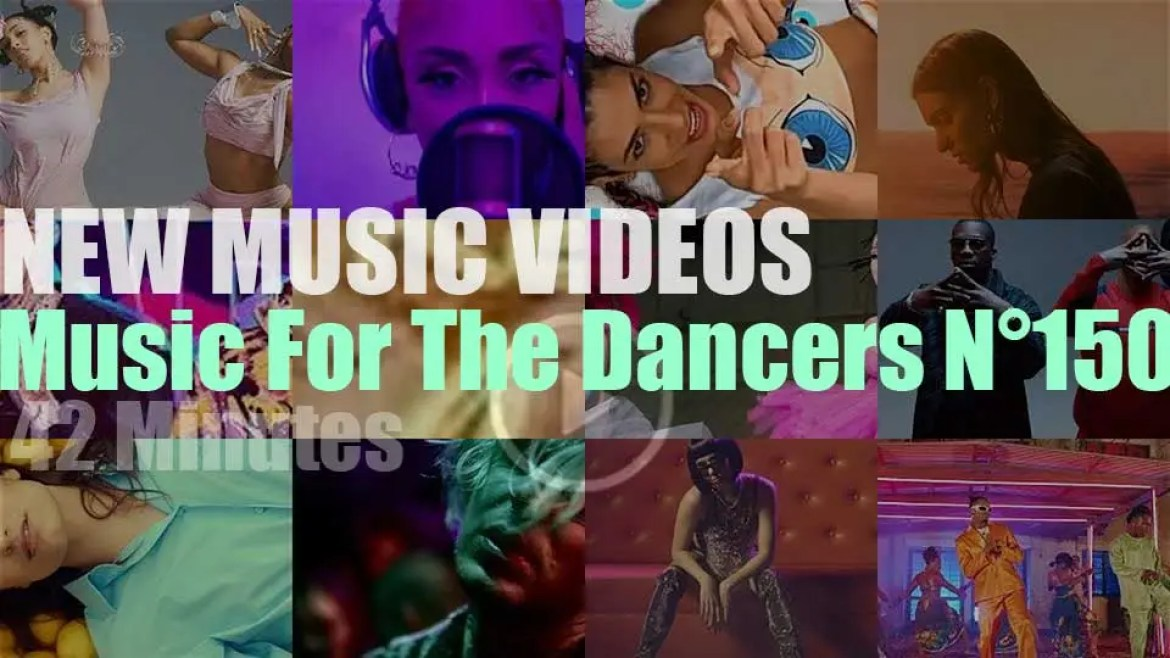 'Music For The Dancers' N°150 – New Music Videos