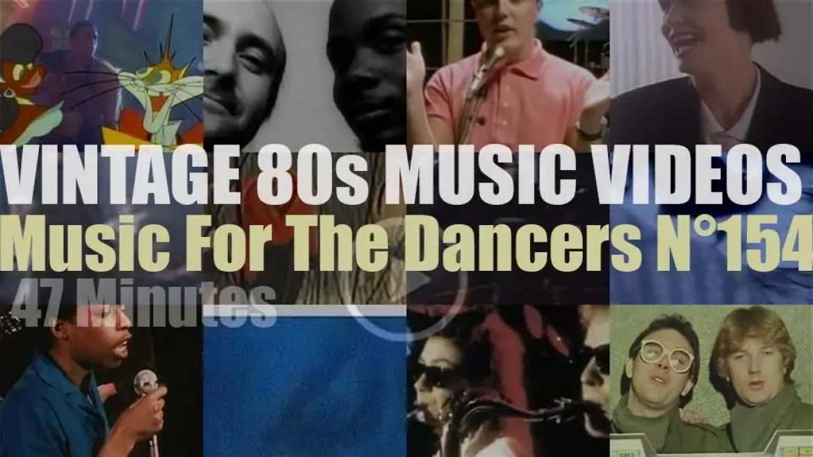 'Music For The Dancers' N°154 – Vintage 80s Music Videos
