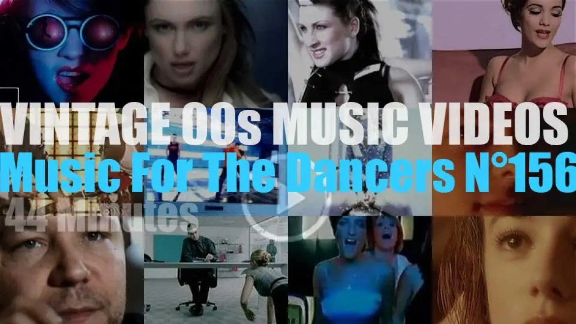 'Music For The Dancers' N°156 – Vintage 2000s Music Videos