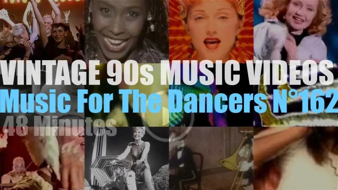 'Music For The Dancers' N°162 – Vintage 90s Music Videos