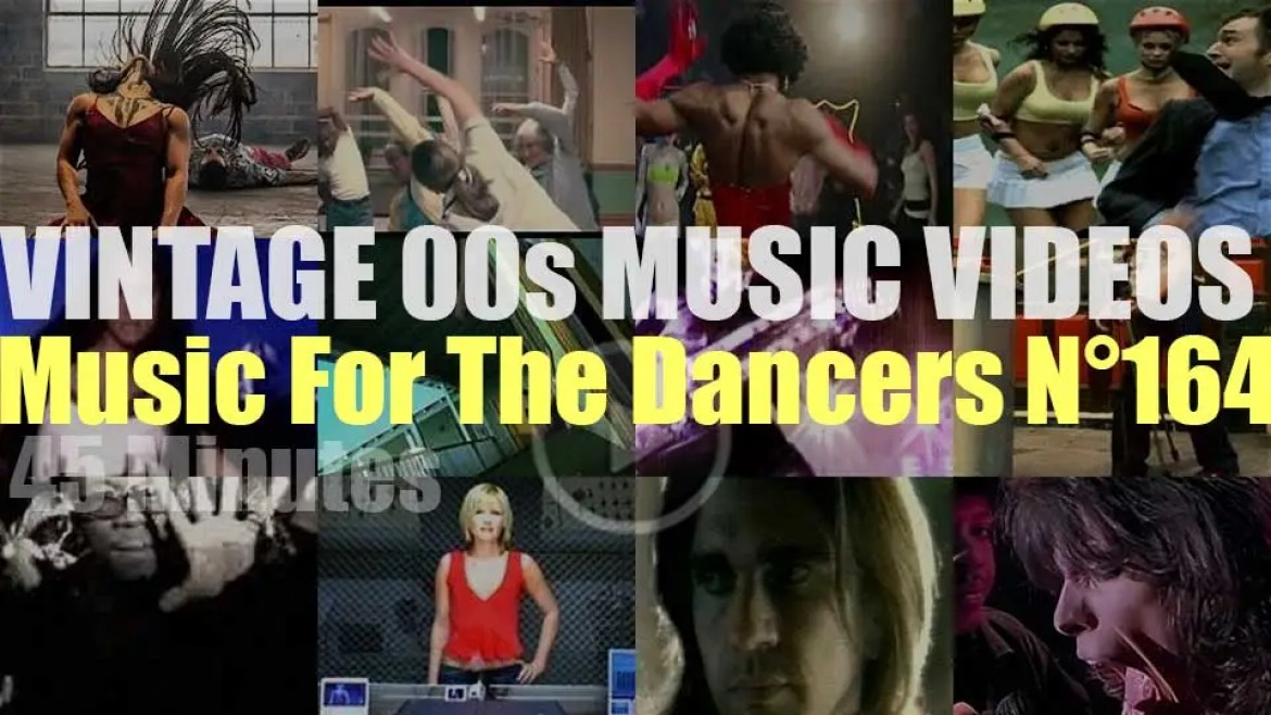 'Music For The Dancers' N°164 – Vintage 2000s Music Videos