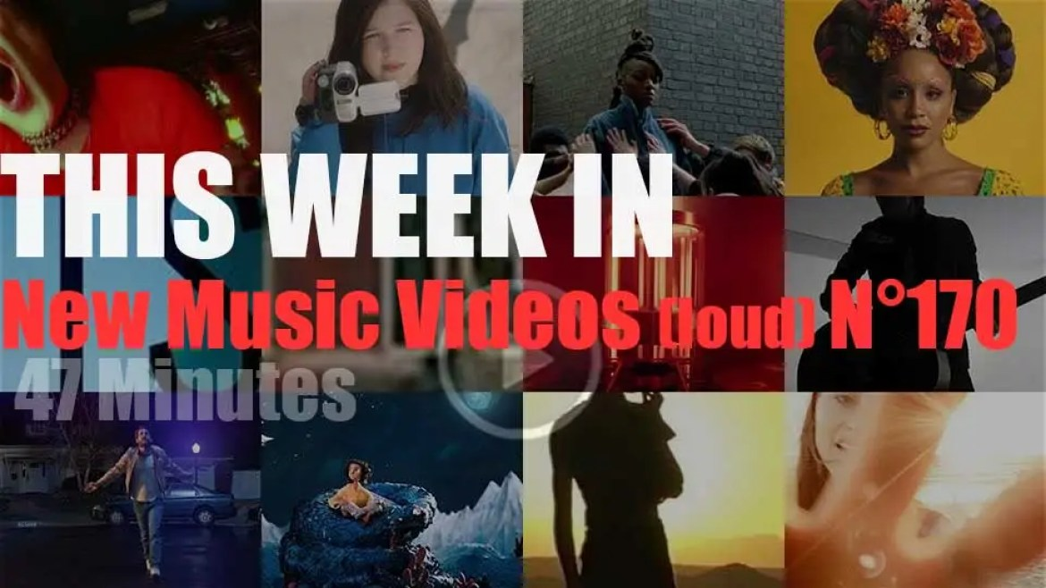 This week In New Music Videos (loud) N°170