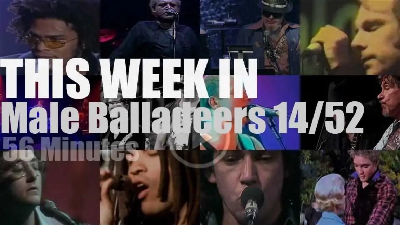 This week In Male Balladeers 14/52
