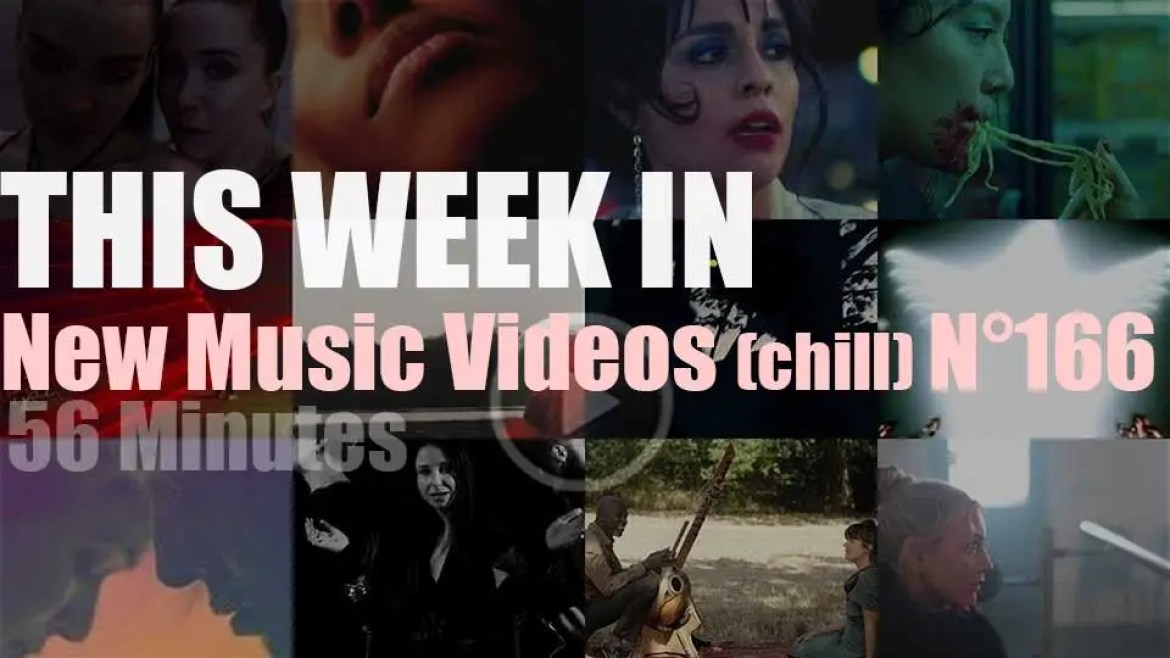 This week In New Music Videos (chill) N°166