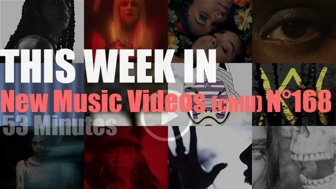 This week In New Music Videos (chill) N°168