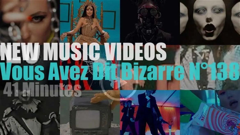 'Vous Avez Dit Bizarre'  N°138 – New Music Videos