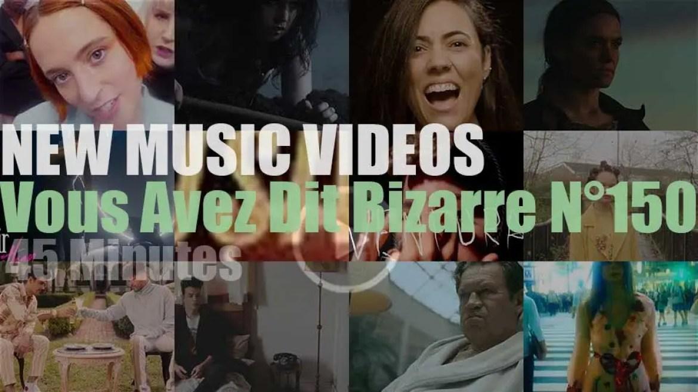 'Vous Avez Dit Bizarre'  N°150 – New Music Videos