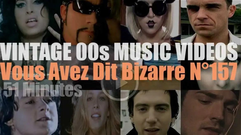 'Vous Avez Dit Bizarre'  N°157 – Vintage 2000s Music Videos