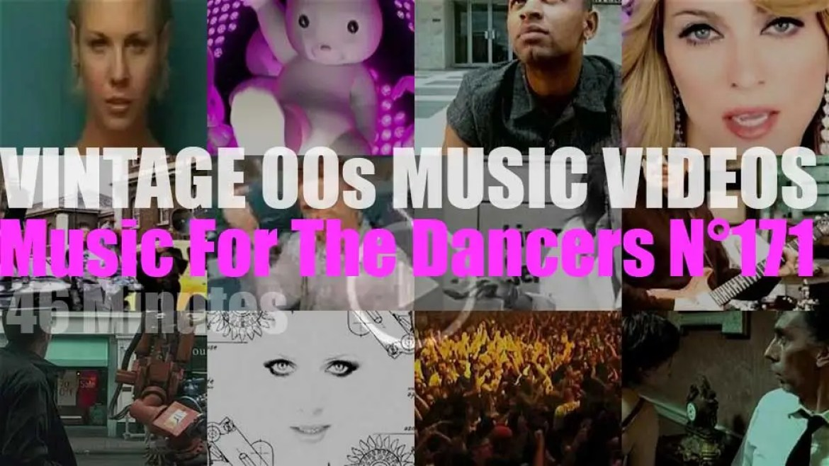 'Music For The Dancers' N°171 – Vintage 2000s Music Videos