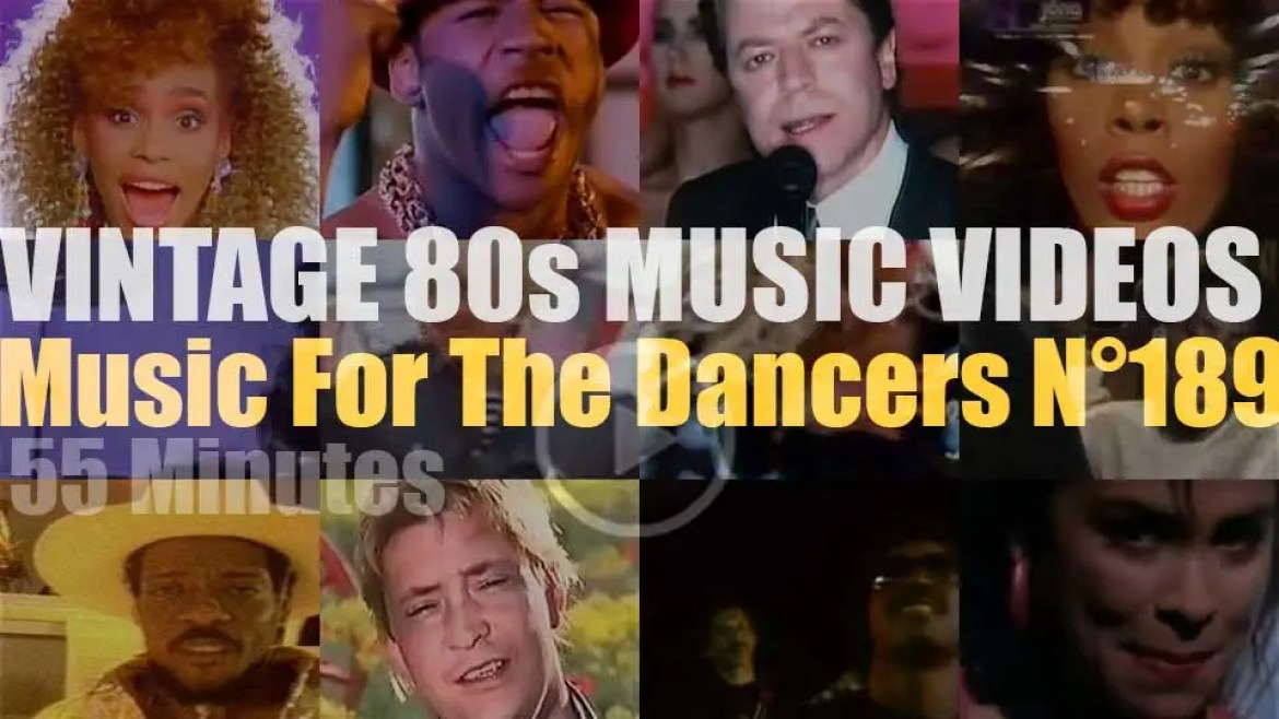 'Music For The Dancers' N°189 – Vintage 80s Music Videos