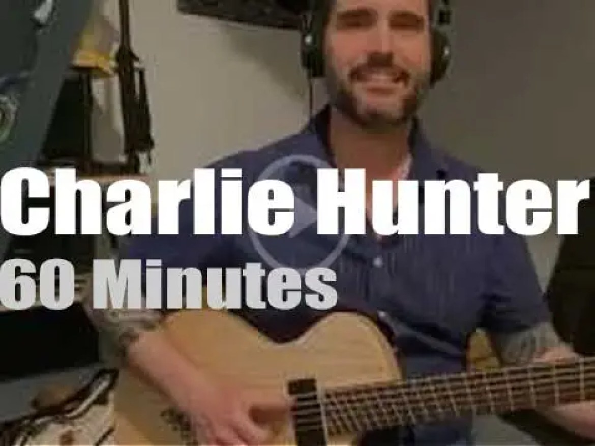 On Web TV today, Charlie Hunter plays at home (2020)