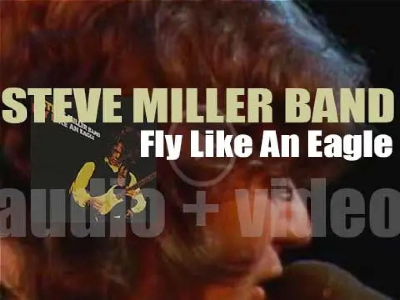 Capitol publish Steve Miller Band's ninth album : 'Fly Like an Eagle' (1976)
