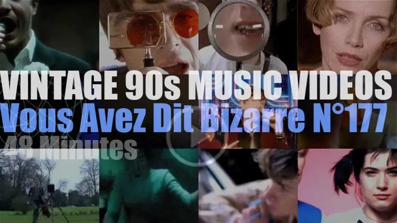 'Vous Avez Dit Bizarre'  N°177 – Vintage 90s Music Videos