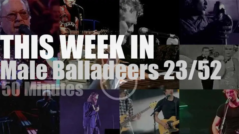 This week In Male Balladeers 23/52