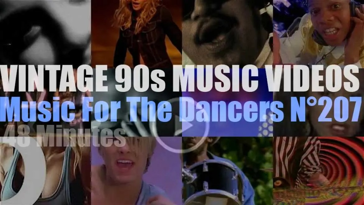'Music For The Dancers' N°207 – Vintage 90s Music Videos