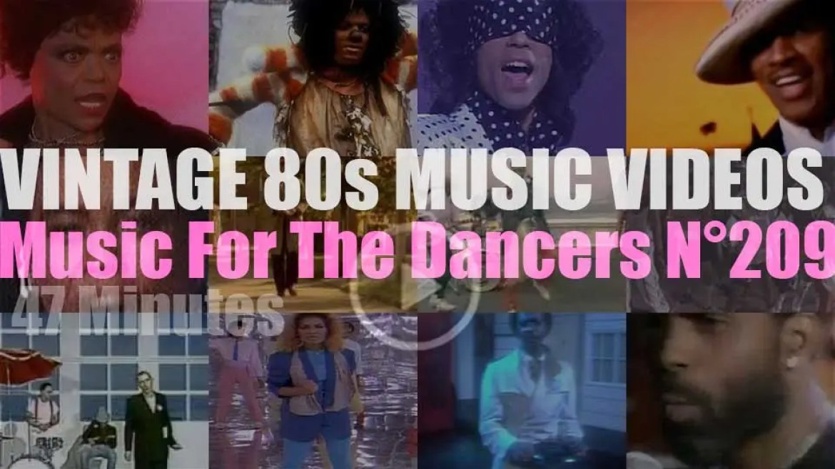 'Music For The Dancers' N°209 – Vintage 80s Music Videos