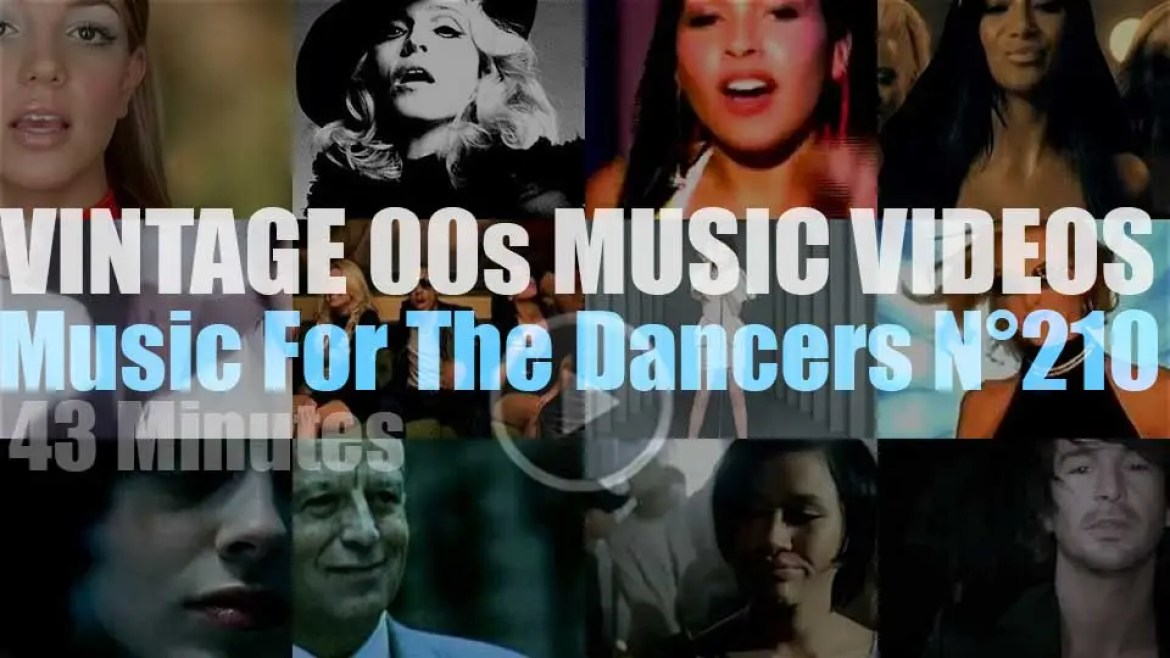 'Music For The Dancers' N°210 – Vintage 2000s Music Videos
