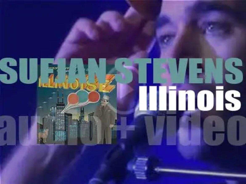 Sufjan Stevens releases his fifth album : 'Illinois' (2005)