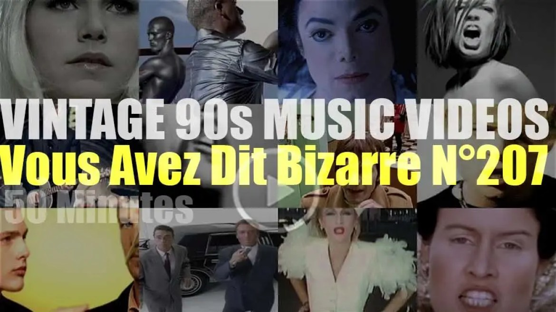 'Vous Avez Dit Bizarre'  N°207 – Vintage 90s Music Videos