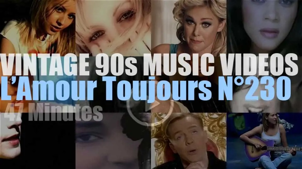 'L'Amour Toujours'  N°230 – Vintage 90s Music Videos