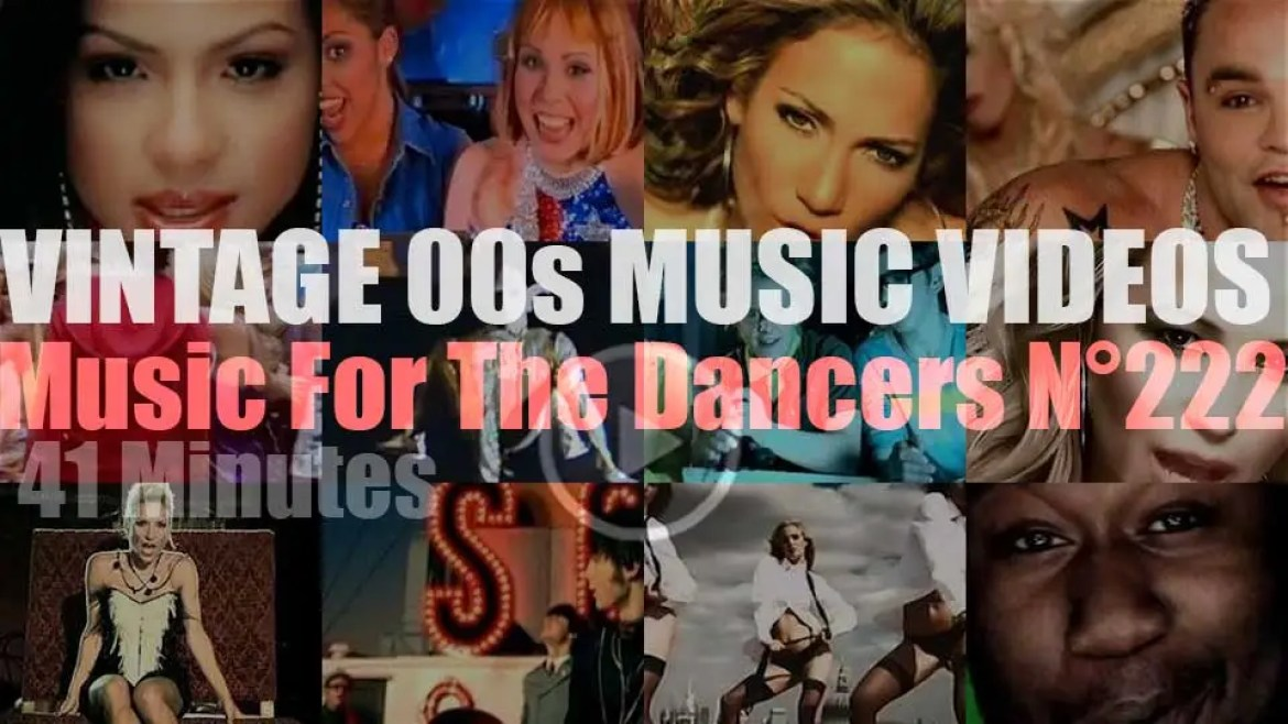 'Music For The Dancers' N°222 – Vintage 2000s Music Videos