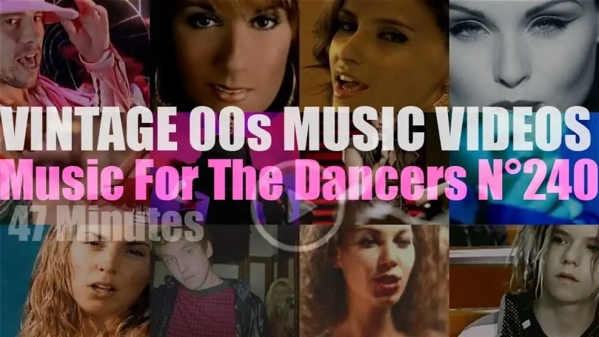 'Music For The Dancers' N°240 – Vintage 2000s Music Videos