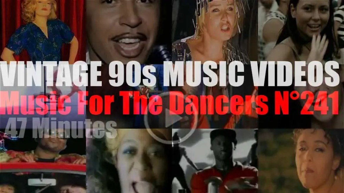 'Music For The Dancers' N°241 – Vintage 90s Music Videos