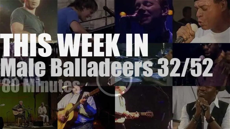This week In Male Balladeers 32/52