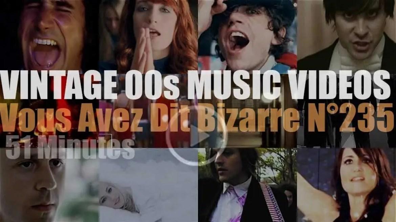 'Vous Avez Dit Bizarre'  N°235 – Vintage 2000s Music Videos