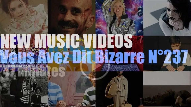 'Vous Avez Dit Bizarre'  N°237 – New Music Videos