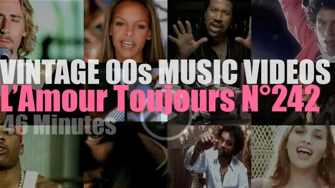 'L'Amour Toujours'  N°242 – Vintage 2000s Music Videos
