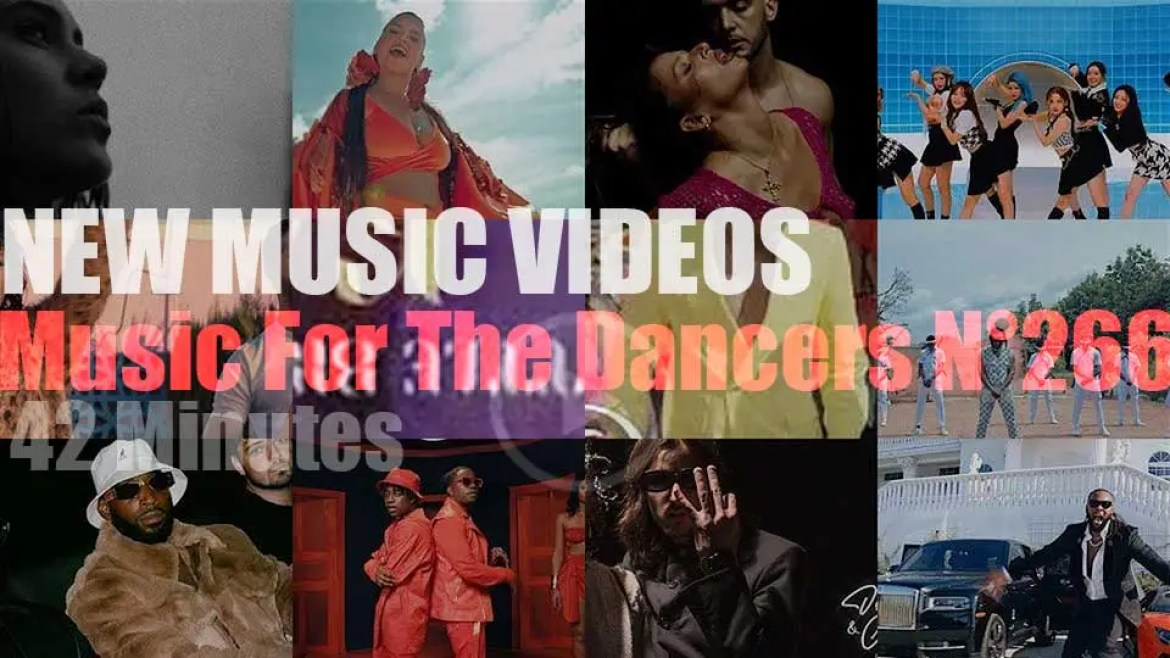 'Music For The Dancers' N°266 – New Music Videos