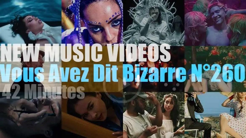 'Vous Avez Dit Bizarre'  N°260 – New Music Videos