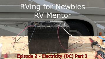 RVing for Newbies – Electricity Episode 2 – Part 3 – Direct Current
