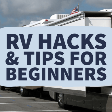 RV Hacks & Tips for Beginners