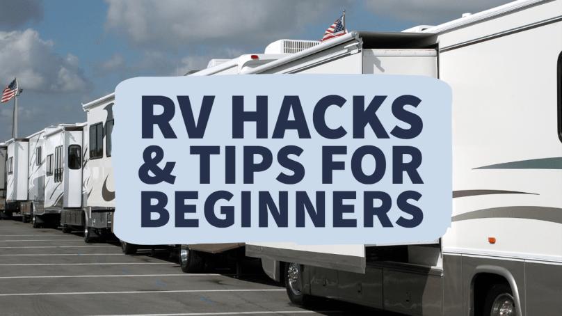 RV Hacks & Tips for Beginners