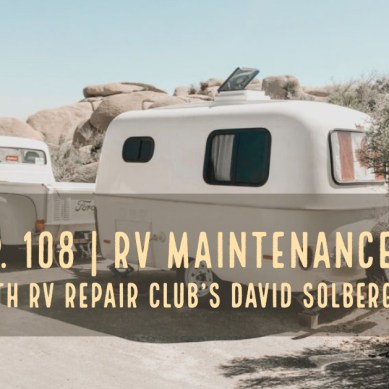 Episode 108 | RV Maintenance with RV Repair Club's David Solberg