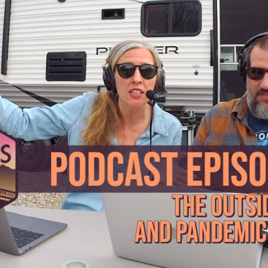 Episode 137 | The Outside Indoors and Pandemic Problems