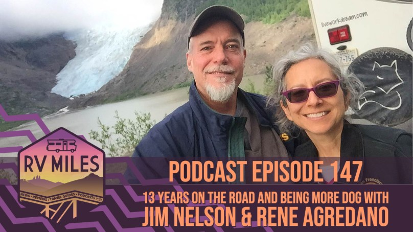 Episode 147 | 13 Years on the Road and Being More Dog with Jim Nelson & Rene Agredano