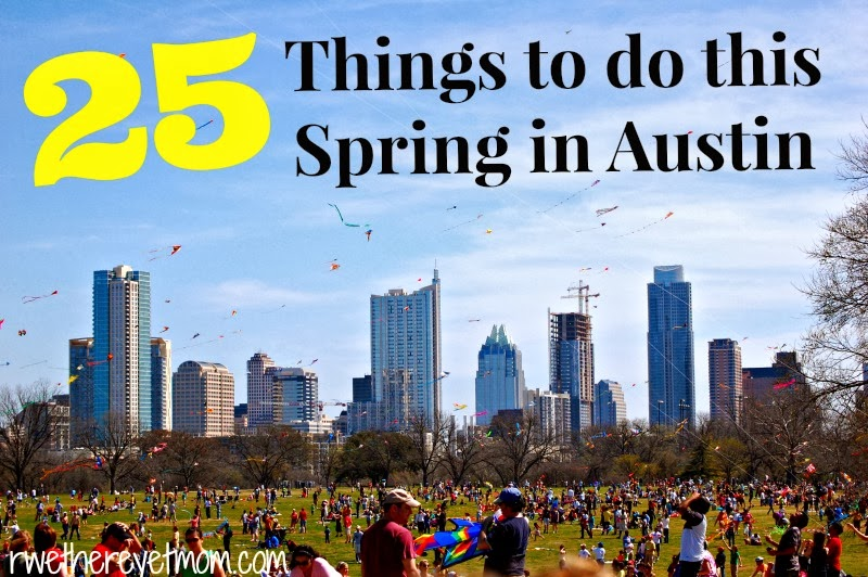 Top 25 Things To Do This Spring In Austin