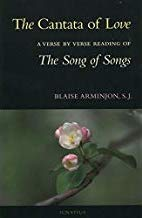 The Cantata of Love: A Verse by Verse Reading of the Song of Songs, Blaise Arminjon, SJ