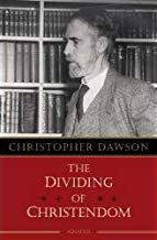 The Dividing of Christendom, Christopher Dawson