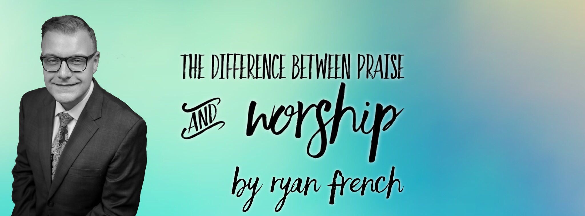 The Difference Between Praise & Worship – Apostolic Voice