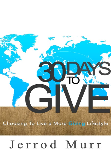 30 Days to Give - Jerrod Murr